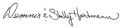 Signature: Dennis & Shelly Hartmann
